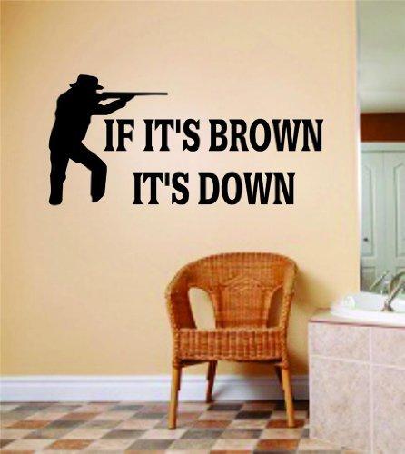 Wandaufkleber, Motiv: If It's Brown It's Down Animal Hunting Hunter Man with Gun (englischsprachig), Vinyl, 20,3 x 40,6 cm, 22 Farben erhältlich