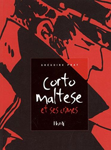Corto Maltese et ses crimes : Quelques réflexions sur un pirate qui se disait « gentilhomme de fortune »