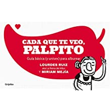 Cada que te veo, palpito/Every Time I See You, My Heart Flutters