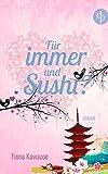 Für immer und Sushi? von Fiona Kawazoe