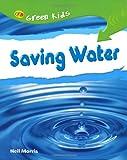 Saving Water (Green Kids)