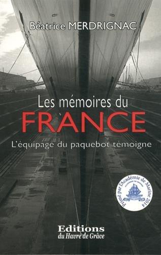 Les mémoires du France : L'équipage du paquebot témoigne