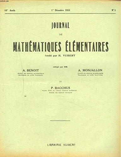 JOURNAL DE MATHEMATIQUES ELEMENTAIRES N°5, 1er DEC 1955. CONCOURS GENERAL DES FACULTES CATHOLIQUES DE FRANCE, ANNEE 1955.