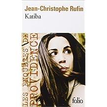 Katiba de Jean-Christophe Rufin ( 25 août 2011 )