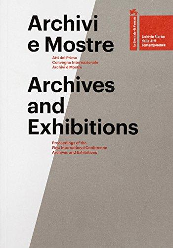 Archivi e mostre. Atti del primo Convegno internazionale archivi e mostre. Ediz. multilingue