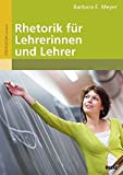 Rhetorik für Lehrerinnen und Lehrer: Mit Online-Materialien