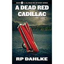 A Dead Red Cadillac (The Dead Red Mystery Series Book 1)