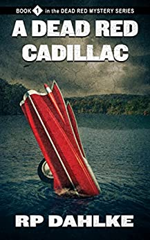 A Dead Red Cadillac (The Dead Red Mystery Series, Book 1) par [Dahlke, RP]