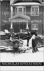 Life as an Automaton: The Poetry of Picking Trash