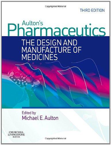 Aulton's Pharmaceutics: The Design and Manufacture of Medicines, 3e