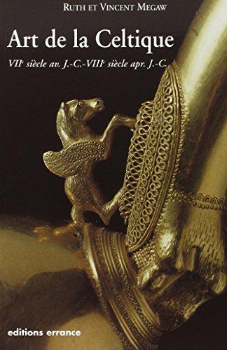 L'art de la Celtique : Des origines au Livre de Kells