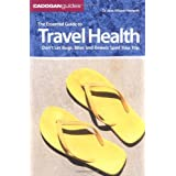Cadogan Guide the Essential Guide to Travel Health: Don't Let Bugs, Bites and Bowels Spoil Your Trip