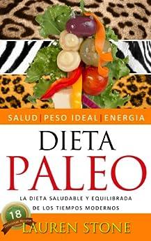 Dieta Paleo - La Dieta Saludable y Equilibrada de los
