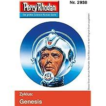 "Perry Rhodan 2938: Die Union der Zehn (Heftroman): Perry Rhodan-Zyklus ""Genesis"" (Perry Rhodan-Erstauflage)"