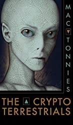 The Cryptoterrestrials: A Meditation on Indigenous Humanoids and the Aliens Among Us by Mac Tonnies (2013-08-05)
