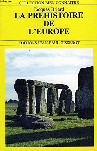 La préhistoire de l'Europe : Des origines à l'âge du fer