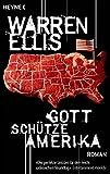 Gott schütze Amerika: Roman