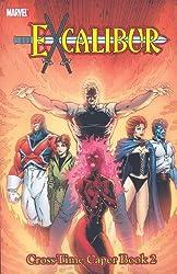 X-Men: Excalibur Classic, Vol. 4 - Cross-Time Caper, Book 2 (v. 4, Bk. 2) by Chris Claremont (2007-11-28)