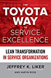 The Toyota Way to Service Excellence: Lean Transformation in Service Organizations (English Edition)