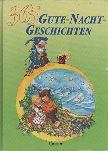 Dreihundertfünfundsechzig (365) Gute - Nacht Geschichten
