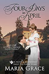 Four Days in April: A Pride and Prejudice Variation; A Sweet Tea Short Story (English Edition)