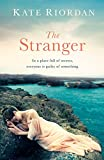 The Stranger: A gripping story of secrets and lies for fans of Dangerous Crossings and Dinah Jeffries