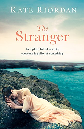 The Stranger: A gripping story of secrets and lies for fans of The Guernsey Literary and Potato Peel Society and Dear Mrs Bird by [Riordan, Kate]