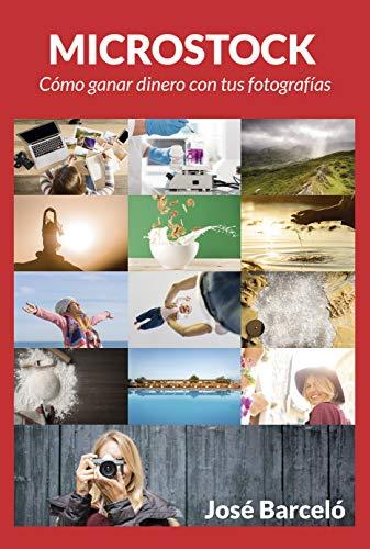 Microstock: Cómo ganar dinero con tus fotografías por José Barceló