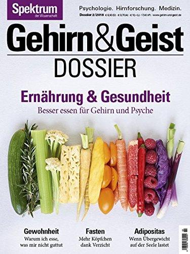Gehirn&Geist Dossier - Ernährung & Gesundheit: Besser essen für Gehirn und Psyche