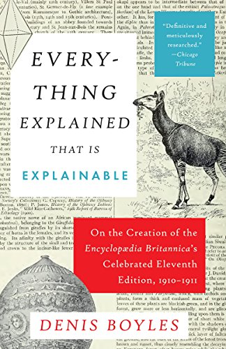 Everything Explained That Is Explainable: On the Creation of the Encyclopaedia Britannica's Celebrated Eleventh Edition, 1910-1911 (English Edition)