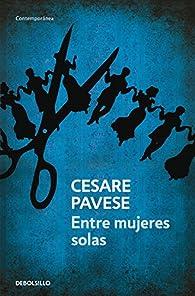 Entre mujeres solas par  Cesare Pavese