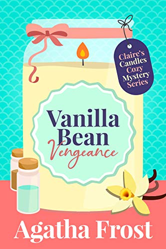 Vanilla Bean Vengeance (Claire's Candles Cozy Mystery Book 1) (English Edition)