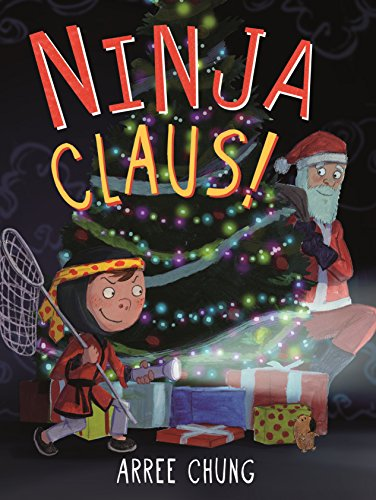 Ninja Claus! (Ninja! Book 3) (English Edition) eBook: Arree ...