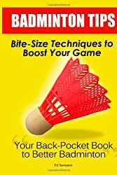 Badminton Tips: Bite-Size Techniques To Boost Your Game