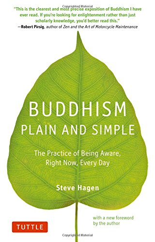 Buddhism Plain and Simple: The Practice of Being Aware Right Now, Every Day por Steve Hagen
