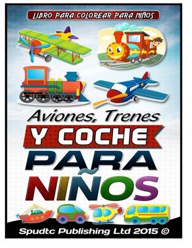 Aviones, Trenes Y Coche para niños: Libro para colorear para niños
