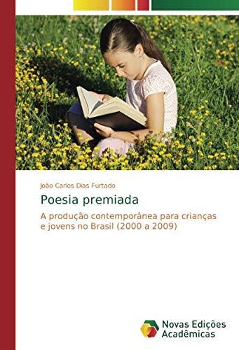 Poesia premiada: A produção contemporânea para crianças e jovens no Brasil (2000 a 2009)