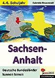 Sachsen-Anhalt: Deutsche Bundesländer kennen lernen - Gabriela Rosenwald