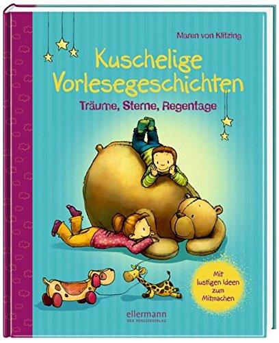 Kuschelige Vorlesegeschichten: Träume, Sterne, Regentage (Große Vorlesebücher) (Kuschelige Geschichten)