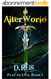 AlterWorld (Play to Live: Book #1) (English Edition)