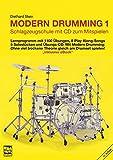 Modern Drumming. Schlagzeugschule mit CD zum Mitspielen: Modern Drumming, Bd.1. Lernprogramm mit 1100 Übungen, 5 Solostücken, 8 Play Along-Songs incl. Übungs-CD - Diethard Stein