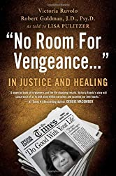 No Room For Vengeance: In Justice and Healing by Victoria Ruvolo (2011-11-01)