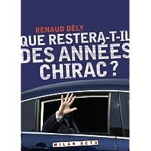 Que restera-t-il des années Chirac?