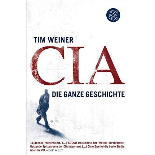 CIA: Die ganze Geschichte by Tim Weiner (2009-06-01)