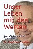 Unser Leben mit den Werten: Zum Wertewandel in Deutschland