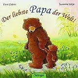Der liebste Papa der Welt! von Susanne Lütje (1. August 2010) Broschiert
