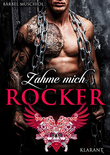Zähme mich, Rocker (Wings of Death Motorcycle Club 2)