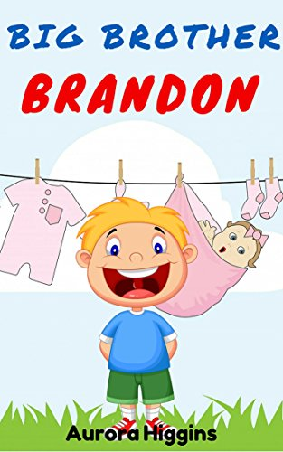 Books for Children: Big Brother Brandon: (Good Dream Story# 12 ...