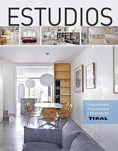 Estudios (Interiorismo, arquitectura y decoración) por Tikal Ediciones S A