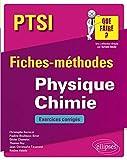 Physique Chimie PTSI - Fiches-méthodeset exercices corrigés